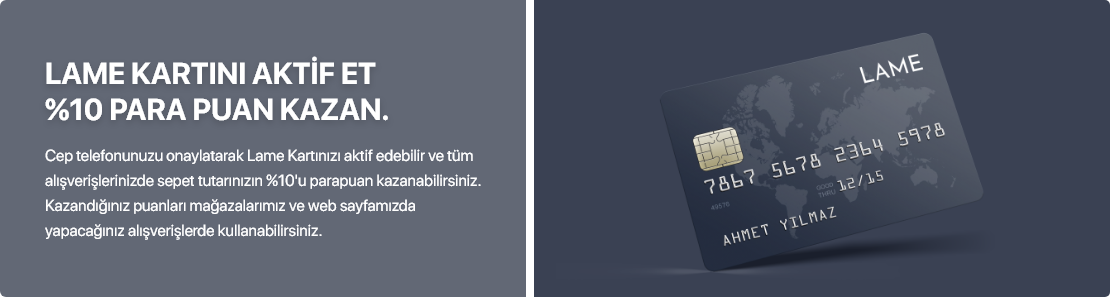 LAME KARTINI AKTİF ET %10 PARA PUAN KAZAN.